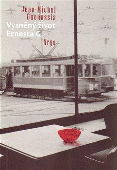 Obálka titulu Vysněný život Ernesta G.