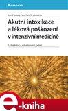 Akutní intoxikace a léková poškození v intenzivní medicíně (2., doplněné a aktualizované vydání) - obálka