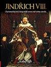 Obálka knihy Jindřich VIII. - Charismatický král, který vytvořil novou Anglii