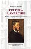 Kultura a anarchie (Kritický esej o politice a společnosti) - obálka