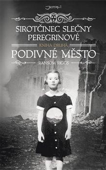 Obálka titulu Sirotčinec slečny Peregrinové: Podivné město