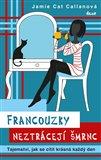 Francouzky neztrácejí šmrnc (Tajemství, jak se cítit krásná každý den) - obálka