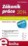 Zákoník práce 2014 v praxi - komplexní průvodce (Právní stav k 1. 1. 2014) - obálka