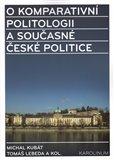 O komparativní politologii a současné české politice (Miroslavu Novákovi k šedesátinám) - obálka