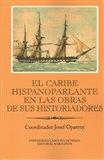 El Caribe hispanoparlante en las obras de sus historiadores - obálka