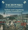 Tachovsko na starých pohlednicích / Tachau und Umgebung in alten Ansichtskarten - obálka