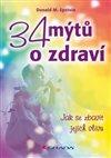 Obálka knihy 34 mýtů o zdraví