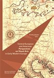 Central European and American Perspectives on Visual Arts in Early Modern Europe - obálka