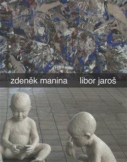 Obálka titulu Zdeněk Manina - Libor Jaroš
