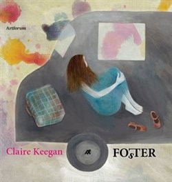 Fo(s)ter - Claire Keegan