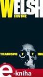 Trainspotting (Elektronická kniha) - obálka