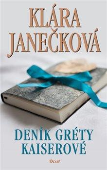 Deník Gréty Kaiserové - Klára Janečková