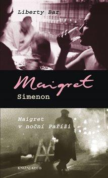 Liberty Bar, Maigret v noční Paříži - Georges Simenon