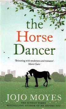 The Horse Dancer - Jojo Moyesová