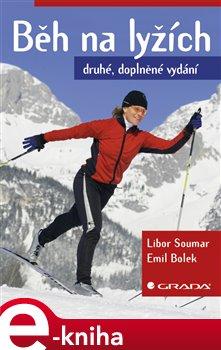 Běh na lyžích. druhé, doplněné vydání - Emil Bolek, Libor Soumar e-kniha