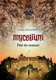 Mycelium III : Pád do temnot - obálka