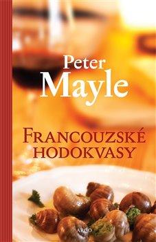 Francouzské hodokvasy - Peter Mayle