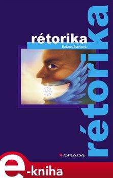 Rétorika - Božena Šmajsová Buchtová e-kniha