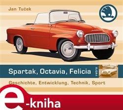 Spartak, Octavia, Felicia (německé vydání). Geschichte, Entwicklung, Technik, Sport - Jan Tuček e-kniha