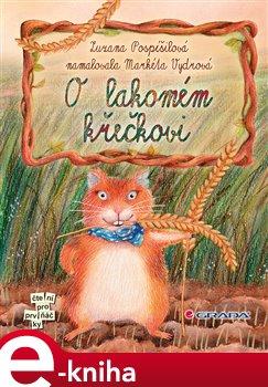 O lakomém křečkovi - Zuzana Pospíšilová, Markéta Vydrová e-kniha