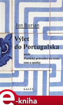 Výlet do Portugalska. Poetický průvodce na cestu tam a zpátky - Jan Burian e-kniha