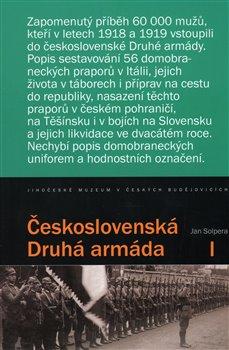 Československá Druhá armáda I.. Příběh 56 praporů Československé domobrany v Itálii - Jan Solpera