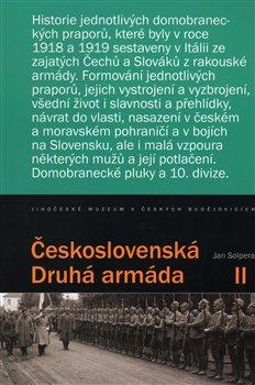 Československá Druhá armáda II. Historie jednotlivých praporů Československé domobrany v Itálii - Jan Solpera