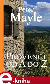 Provence od A do Z - Peter Mayle e-kniha