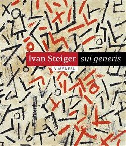 Obálka titulu Ivan Steiger - sui generis
