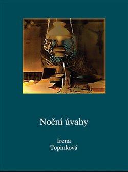Noční úvahy - Irena Topinková