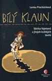 Bílý klaun (Sbírka fejetonů a jiných krátkých textů) - obálka