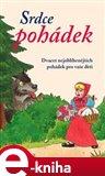 Srdce pohádek (Dvacet nejoblíbenějších pohádek pro vaše děti) - obálka