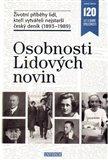 Osobnosti Lidových novin (Životní příběhy lidí, kteří vytvářeli nejstarší český deník (1893-1989)) - obálka