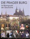 Die Prager Burg: Brennpunkt der Geschichte - obálka
