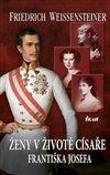 Obálka knihy Ženy v životě císaře Františka Josefa