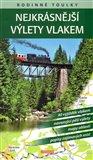 Rodinné toulky: Nejkrásnější výlety vlakem - obálka