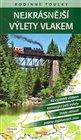 Rodinné toulky: Nejkrásnější výlety vlakem