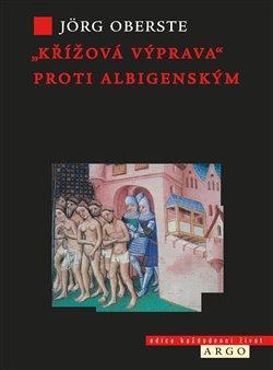 """Obálka titulu """"Křížová výprava"""" proti albigenským"""