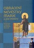 Obrácení nevěstky Marie a jiné příběhy (Byzantská vyprávění prospěšná pro duši) - obálka