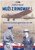 Muži z Ringway 1. (Českoslovenští parašutisté ve Velké Británii 1941 - 1945) - obálka