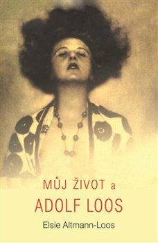 Obálka titulu Můj život a Adolf Loos