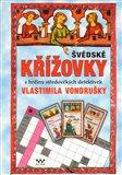 Švédské křížovky s hrdiny středověkých detektivek Vlastimila Vondrušky - obálka