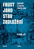 Faust jako stav zadlužení (Desetkrát o Faustovi, pokaždé jinak) - obálka