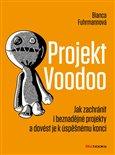 Projekt Voodoo (Jak zachránit i beznadějné projekty a dovést je k úspěšnému konci) - obálka