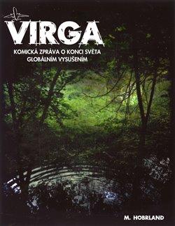 Virga. Komická zpráva o konci světa globálním vysušením - Martin Hobrland