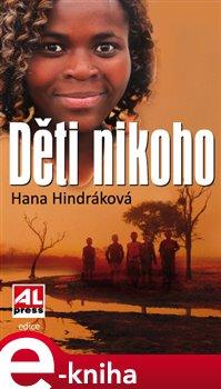 Děti nikoho - Hana Hindráková e-kniha