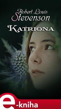 Katriona - Robert Louis Stevenson e-kniha