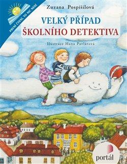 Velký případ školního detektiva - Zuzana Pospíšilová, Hana Pavlátová