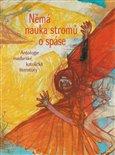 Němá nauka stromů o spáse (Antologie maďarské katolické literatury) - obálka