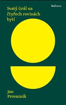 Obálka titulu Svatý Grál na čtyřech rovinách bytí